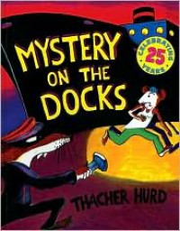 Mystery on the Docks - Thacher Hurd
