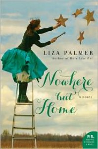 Nowhere but Home: A Novel - Liza Palmer
