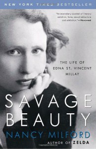 Savage Beauty: The Life of Edna St. Vincent Millay - Nancy Milford