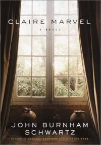Claire Marvel - John Burnham Schwartz