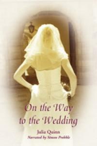 On the Way to the Wedding  - Simon Prebble, Julia Quinn