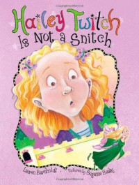 Hailey Twitch Is Not a Snitch - Lauren Barnholdt, Suzanne Beaky
