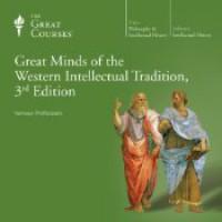 Great Minds of the Western Intellectual Tradition, 3rd Edition - Dennis Dalton, Douglas M. Kellner, Alan Charles Kors, Darren Staloff