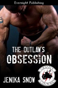The Outlaw's Obsession (The Grizzly MC) - Jenika Snow