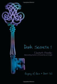 Dark Secrets 1: Legacy of Lies and Don't Tell - Elizabeth Chandler
