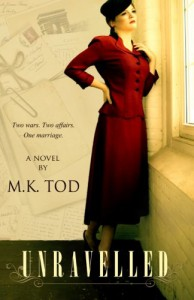 Unravelled: Two Wars. Two Affairs. One Marriage. - M K Tod