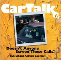 Car Talk: Doesn't Anyone Screen These Calls?: Calls About Animals and Cars - Tom Magliozzi, Ray Magliozzi
