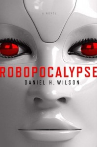 Robopocalypse - Daniel H. Wilson