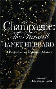 Champagne: The Farewell: A Vengeance in the Vineyard Mystery - Janet Hubbard