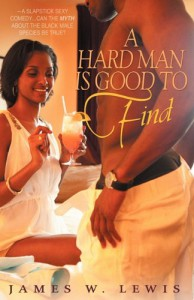 A Hard Man is Good to Find - James W.  Lewis