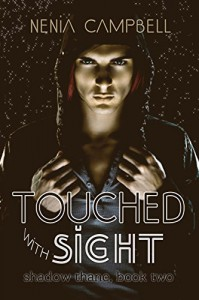 Touched with Sight (Shadow Thane Book 2) - Nenia Campbell