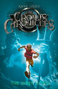 The Siren Song (Cronus Chronicles, #2) - Anne Ursu, Eric Fortune