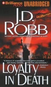 Loyalty in Death - J. D. Robb