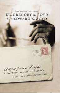 Letters From a Skeptic: A Son Wrestles with His Father's Questions about Christianity - Gregory A. Boyd, Edward K. Boyd
