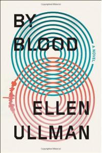 By Blood - Ellen Ullman