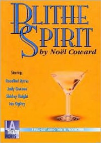 Blithe Spirit - Noël Coward, Shirley Knight