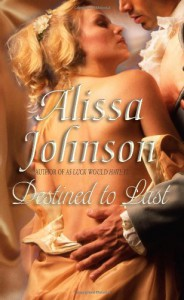 Destined to Last - Alissa Johnson
