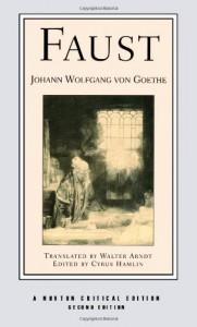 Faust, A Tragedy: Interpretive Notes, Contexts, Modern Criticism (Critical Editions) - Johann Wolfgang von Goethe, Cyrus Hamlin, Walter Arndt