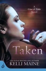 Taken: A Give & Take Novel (Book 1) - Kelli Maine