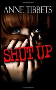 Shut Up - Anne Tibbets