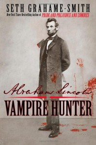 Abraham Lincoln: Vampire Hunter By Seth Grahame-Smith - Caleb Melby (Author)