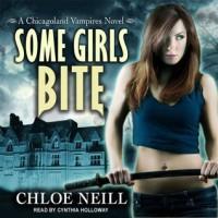Some Girls Bite  - Cynthia Holloway, Chloe Neill