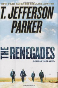 The Renegades - T. Jefferson Parker