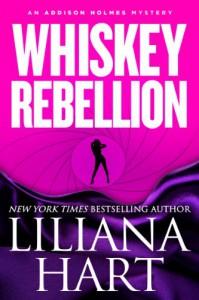 Whiskey Rebellion (An Addison Holmes Mystery #1) - Liliana Hart
