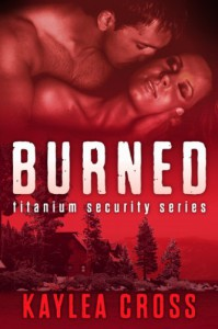Burned (Titanium Security Series 3) - Kaylea Cross