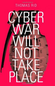 Cyber War Will Not Take Place - Thomas Rid
