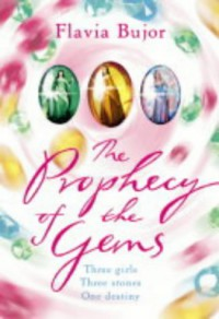 The Prophecy of the Gems - Flavia Bujor