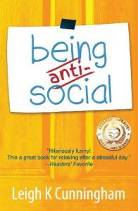 Being Anti-Social - Leigh K. Cunningham