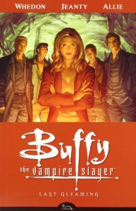 Buffy the Vampire Slayer Season 8 Volume 8: Last Gleaming - 'Joss Whedon',  'Jane Espenson',  'Scott Allie'