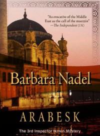 Arabesk (Inspector Ikmen #3) - Barbara Nadel