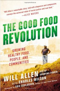 The Good Food Revolution: Growing Healthy Food, People, and Communities - Will  Allen, Charles   Wilson