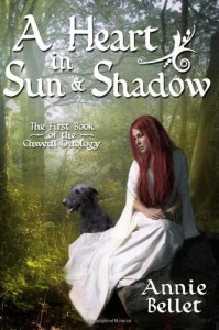 A Heart in Sun and Shadow (Chwedl, #1) - Annie Bellet