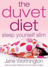 The Duvet Diet: Sleep Yourself Slim - Jane Worthington