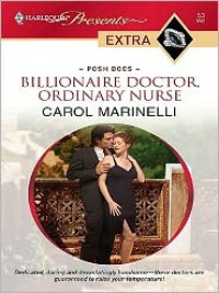Billionaire Doctor, Ordinary Nurse (Harlequin Presents Extra Series: Posh Docs #53) - Carol Marinelli
