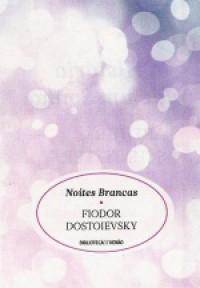 Noites Brancas - Fyodor Dostoyevsky