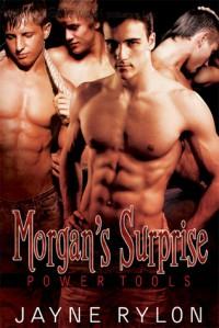 Morgan's Surprise (Powertools, #2) - Jayne Rylon