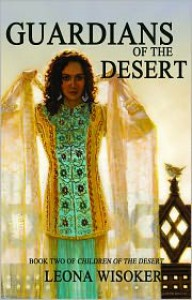 Guardians of the Desert - Leona Wisoker