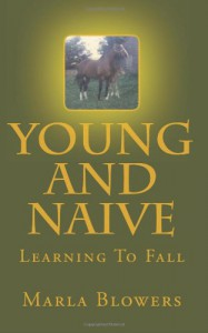 Young and Naive: Learning to Fall - Marla Blowers