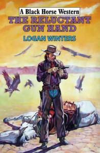 The Reluctant Gun Hand. Logan Winters - Logan Winters