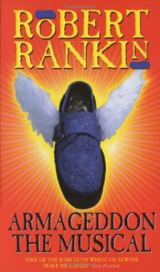 Armageddon: The Musical - Robert Rankin