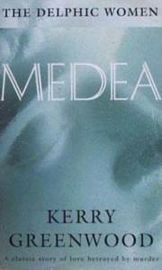 Medea  (Delphic Women series) - Kerry Greenwood
