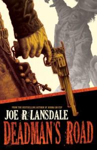 Deadman's Road - Joe R. Lansdale