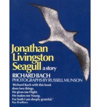 Jonathan Livingston Seagull: A Story - Richard Bach, Russell Munson