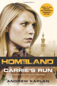 Carrie's Run: A Homeland Novel - Andrew Kaplan