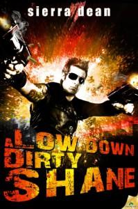 A Low Down Dirty Shane - Sierra Dean