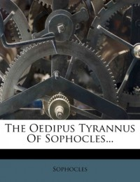 The Oedipus Tyrannus Of Sophocles... -